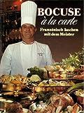 Bocuse à la carte: Französisch kochen mit dem Meister