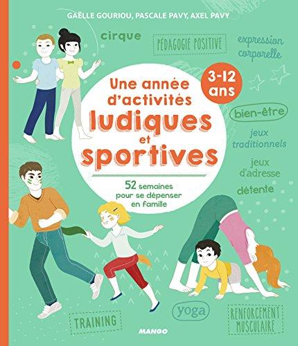 Une année d'activités ludiques et sportives (3-12 ans) (Une année avec mes enfants) (French Edition)