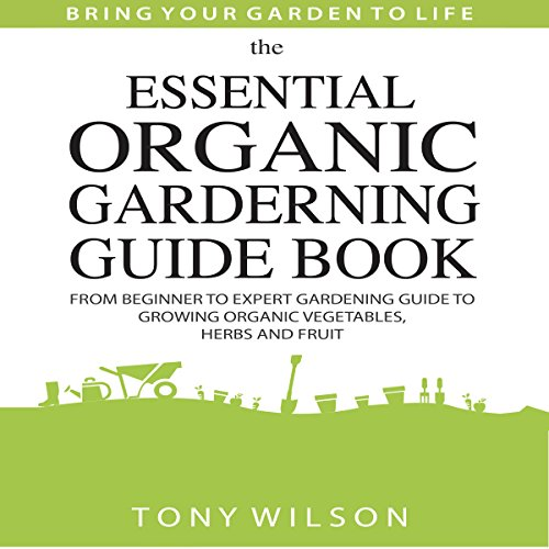 The Essential Organic Gardening Guide Book audiobook cover art