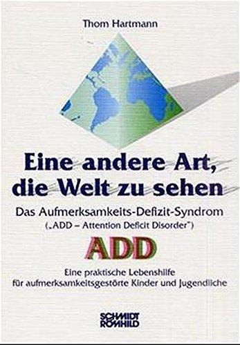 Eine andere Art, die Welt zu sehen: Das Aufmerksamkeits-Defizit-Syndrom