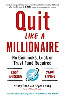 Quit Like a Millionaire: No Gimmicks, Luck, or Trust Fund Required (English Edition) de [Bryce Leung, Kristy Shen]