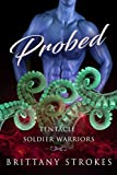 Probed: Tentacle Soldier Warriors