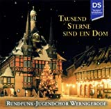 Tausend Sterne sind ein Dom (Klassische Weihnachtslieder) - Rundfunk-Jugendchor Wernigerode