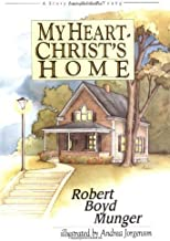 My Heart Christ's Home: A Story for Old and Young