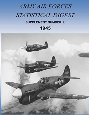 Army Air Forces Statistical Digest: 1945