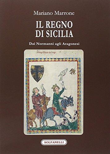 Il regno di Sicilia dai Normanni agli Aragonesi