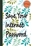 Save Your Internet Password: Great Discreet Organizer To Protect All Your Online ... Log book, Keeper Tracker - Large Print with With Alphabetical Tabs and notes (6x9 inch 110 pages)