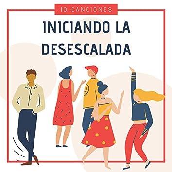 Iniciando la Desescalada 10 Canciones: Música Anti Estrés para el Proceso de Desconfinamiento