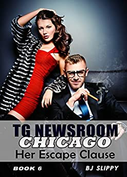 Her Escape Clause: Transgender Romance (TG Newsroom Chicago Book 6) by [BJ Slippy]