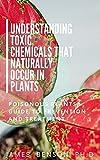 Understanding Toxic Chemicals That Naturally Occur In Plants: Pоіѕоnоuѕ Plants Guіdе Tо Prеvеntіоn а...