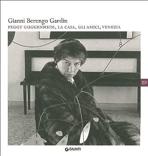 Gianni Berengo Gardin. Peggy Guggenheim, la casa, gli amici, Venezia