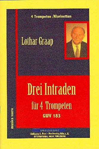 3 Intraden GWV183: für 4 Trompeten oder Klarinetten Partitur und Stimmen