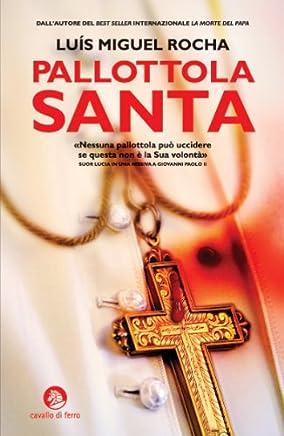 Pallottola Santa (Serie Vaticano Vol. 2)
