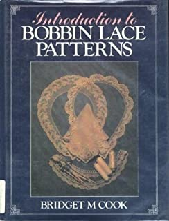 Introduction to Bobbin Lace Patterns by Bridget M. Cook (1984-10-06)