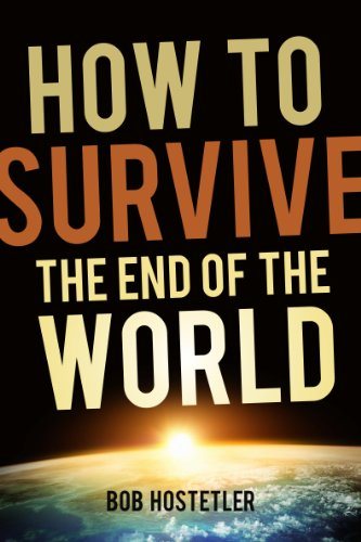 Book: How to Survive the End of the World by Bob Hostetler