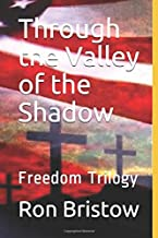 Through the Valley of the Shadow: Freedom Trilogy