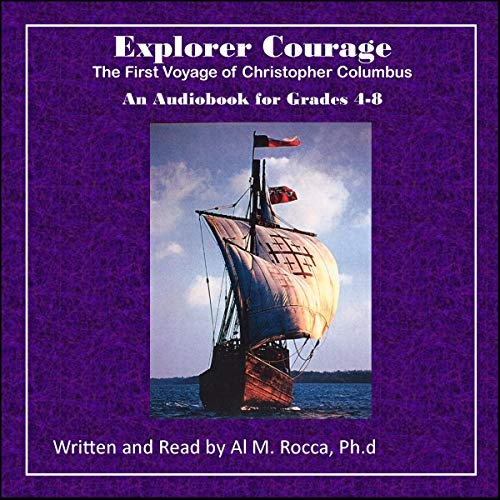 Explorer Courage: The First Voyage Of Christopher Columbus audiobook cover art