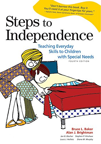 Compare Textbook Prices for Steps to Independence: Teaching Everyday Skills to Children with Special Needs, Fourth Edition 4th Edition ISBN 9781557666970 by Bruce L. Baker,Alan J. Brightman
