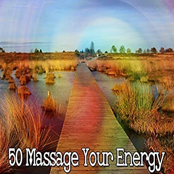 50 Massage Your Energy