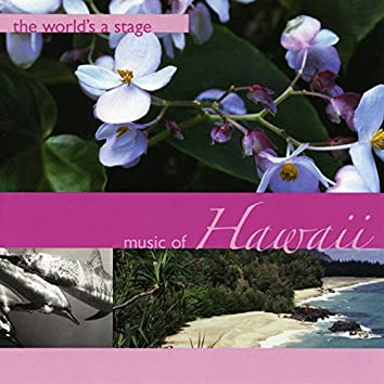 The World's a Stage - The Music of Hawaii