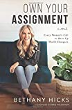 Own Your Assignment: Every Woman's Call To Raise Up World Changers