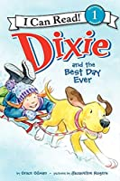 Dixie and the Best Day Ever (I Can Read Level 1)