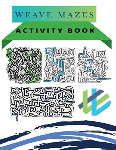 Weave mazes Activity book: Activity book
