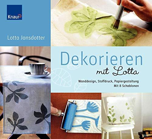 Dekorieren mit Lotta: Wanddesign, Stoffdruck, Papiergestaltung