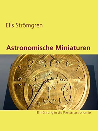 Astronomische Miniaturen: Einführung in die Fixsternastronomie