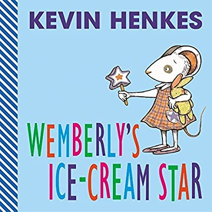 Wemberlys Ice-Cream Star by Kevin Henkes (2003-04-15)