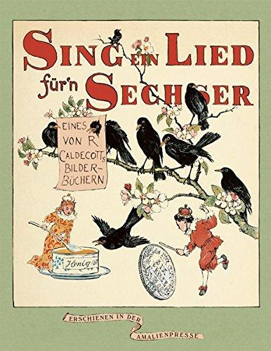 Sing ein Lied für'n Sechser!: Ein Bilderbuch aus dem Jahre 1878