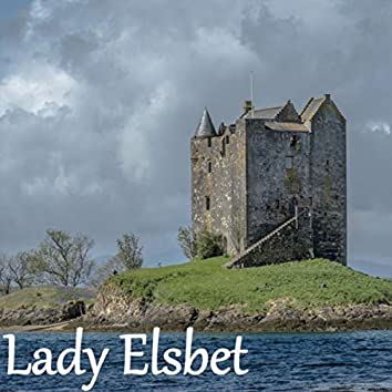 Lady Elsbet (Child Ballad #247)
