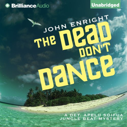 The Dead Don't Dance     Jungle Beat Mystery, Book 3              By:                                                                                                                                 John Enright                               Narrated by:                                                                                                                                 Phil Gigante                      Length: 7 hrs and 49 mins     7 ratings     Overall 3.6