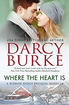 Where the Heart Is (Ribbon Ridge) by [Darcy Burke]