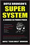 Doyle Brunson's Super System: A Course in Power Poker!
