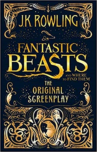 Fantastic Beasts and Where to Find Them: The Original Screenplay: The Original Screenplay PB