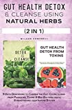 GUT HEALTH DETOX AND CLEANSE USING NATURAL HERBS: 5 Days Deworming to Cleanse the Gut, Colon, Lungs from Parasites, Toxins & Bad Bacteria while Strengthening your Immune System