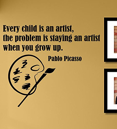 Every Child is an Artist, The Problem is Staying an Artist When You Grow up. Pablo Picasso Vinyl Wall Decals Quotes Sayings Words Art Decor Lettering Vinyl Wall Art Inspirational Uplifting