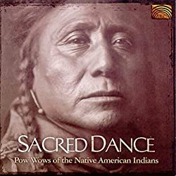 Sacred Dance: Pow Wows of the Native American Indi