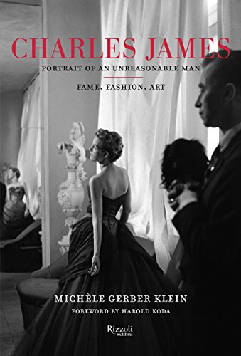 Image of Charles James: Portrait of an Unreasonable Man: Fame, Fashion, Art