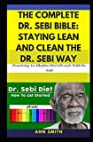 The Complete Dr. Sebi Bible: Staying Lean And Clean The Dr. Sebi Way: