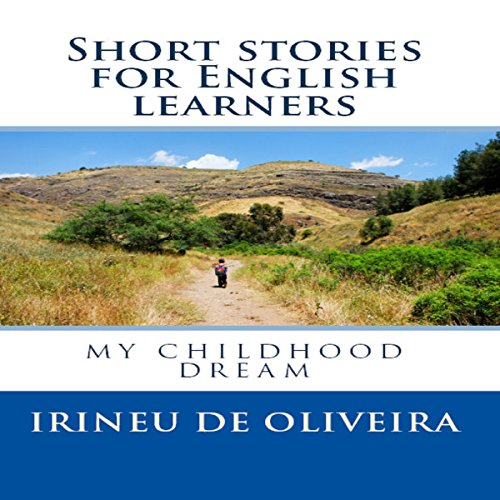 Short Stories For English Learners: My Childhood Dream Titelbild