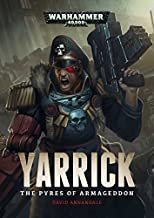 Yarrick: Pyres of Armageddon by David Annandale (2016-05-10)