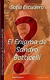 El Enigma de Sandro Botticelli (Vidas Imaginarias de Grandes Artistas nº 1) (Spanish Edition)