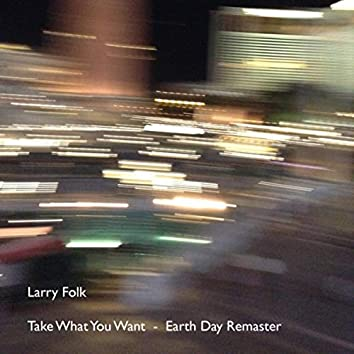 Take What You Want (Earth Day)[Remastered]