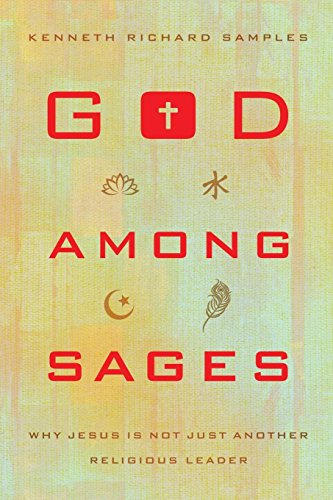 Image of God among Sages: Why Jesus Is Not Just Another Religious Leader