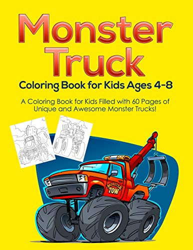 Monster Truck Coloring Book for Kids Ages 4-8: A Coloring Book for Kids Filled with 60 Pages of Unique and Awesome Monster Trucks!