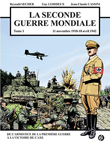 La seconde guerre mondiale : Tome 1, 11 novembre 1918-18 avril 1942