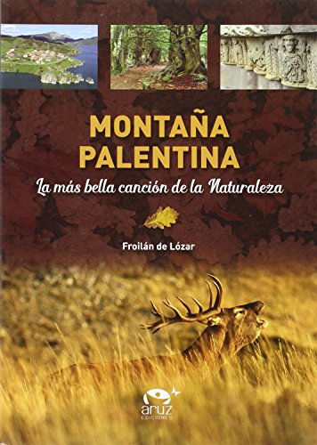 Montaña Palentina: La más bella canción de la naturaleza