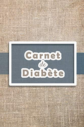 Carnet de Diabète: Carnet diabetique avec suivi de Glycémie sur 53 semaines   111 pages, 15,24 x 22,86cm   Broché   Avant après, 5 moments de la ... coucher)   fond texture toile marron beige